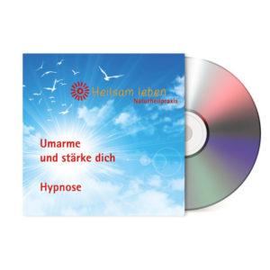 Umarme und stärke dich jetzt! - Hypnose (CD-Version)